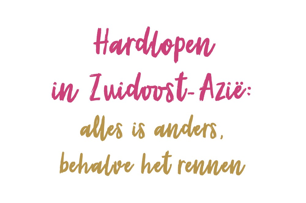 Hardlopen in Zuidoost-Azie - Girls Run The World